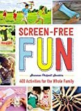 Screen-Free Fun: 400 Activities for the Whole Family Kindle Edition  by Shannon Philpott-Sanders  (Author)
