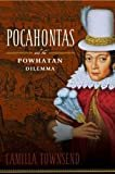 Pocahontas and the Powhatan Dilemma: The American Portraits SeriesFirst Edition, Kindle Edition  byCamilla Townsend(Author)Format:Kindle Edition