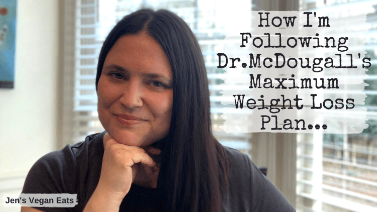 How I'm following Dr. McDougall's Maximum Weight Loss Plan