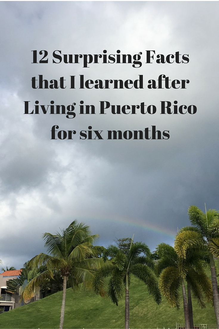 12 Surprising Facts That I Learned After Living In Puerto