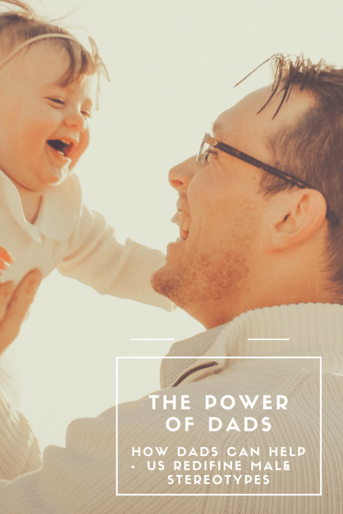 New research suggests that one group of men might play a key role in helping us positively redefine male stereotypes: dads. #dads #fatherhood #masculinity #church