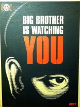 Fairey, Shepard. Big Brother is watching you. Serigraph on wood. 2006. Private collection, courtesy of Galérie Magda Danysz, Paris.