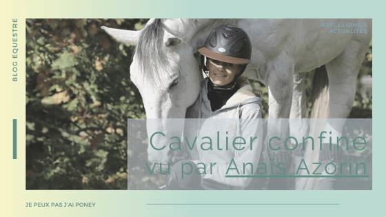 HS | CAVALIER CONFINE vu par… Anaïs Azorin