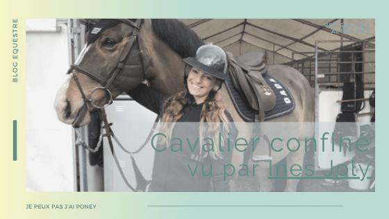 HS | CAVALIER CONFINE vu par… Inès Joly