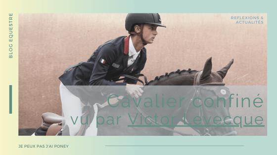HS | CAVALIER CONFINE vu par… Victor Levecque