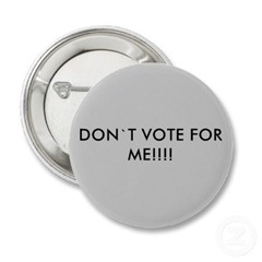 don_t_vote_for_me_button-p145354238599880854z745k_400