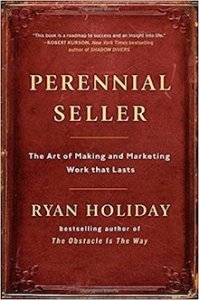 Perennial Seller: Making and Marketing Work that Lasts