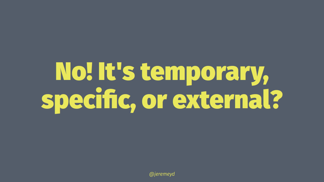Explaining things as temporary, specific, and external leads to feeling in control