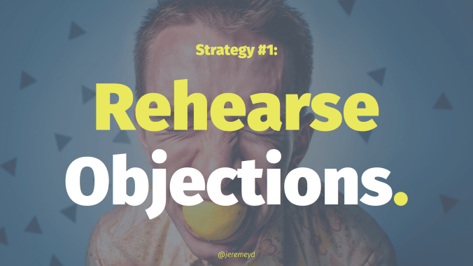 Rehearsing objections to prepare for negativity in customer support
