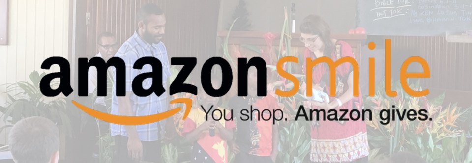 Using Amazon Smile to support Gospel ministry in PNG!