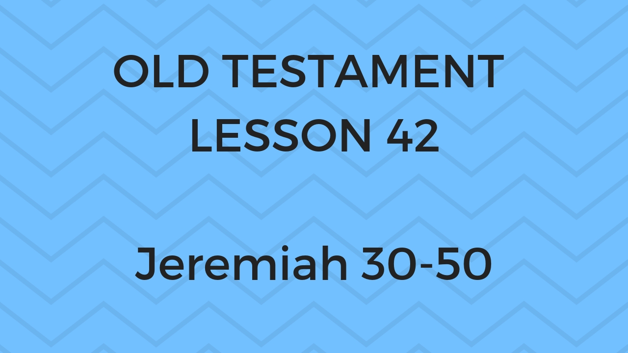 Old Testament Lesson 42