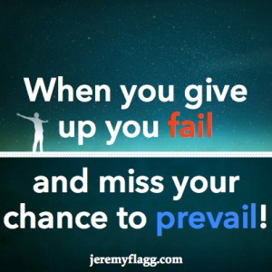 Jeremy Flagg - Fail or Prevail Quote