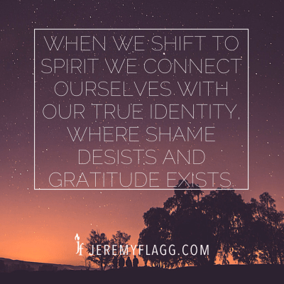When-we-shift-to-spirit-Jeremy-Flagg-quote
