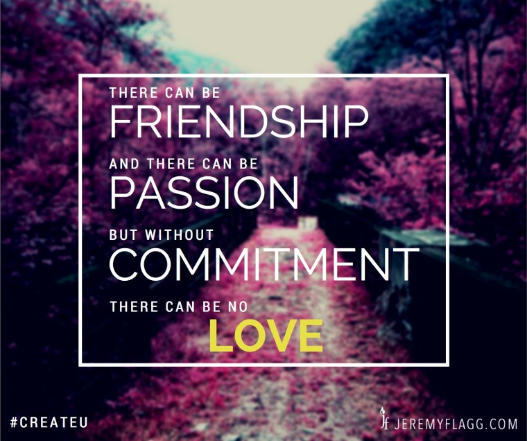Friendship-Passion-Commitment-Love-Jeremy-Flagg-Quote-FB