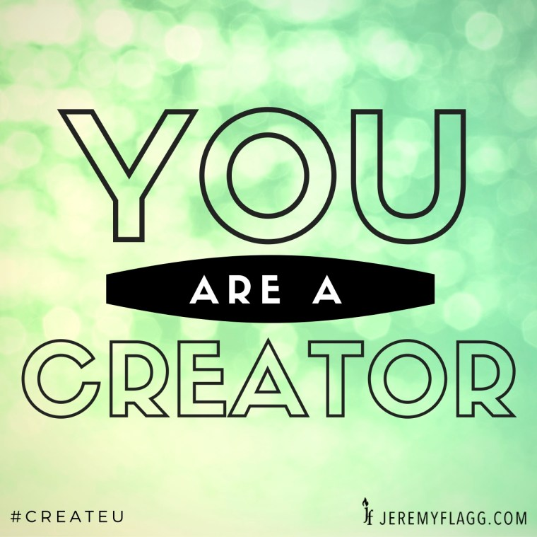 YOU-ARE-A-CREATOR-Jeremy-Flagg-Quotes-LinkedIn