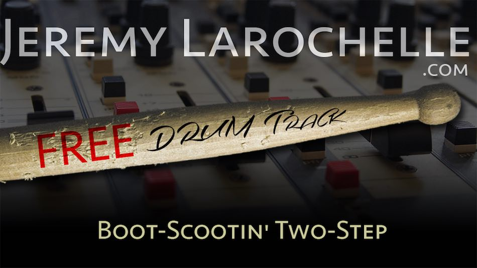 Free Drum Track - Boot-Scootin Two-Step by Jeremy Larochelle