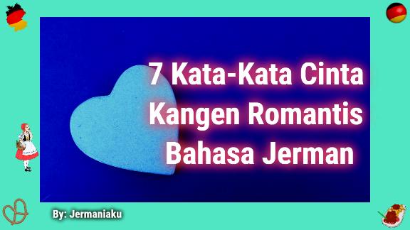7 Kata Kata Cinta Kangen Romantis Bahasa Jerman Jermania