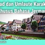Abjad dan Umlaute Karakter Khusus Bahasa Jerman