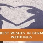 10 Best Wishes in German Weddings