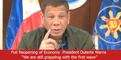 Full Reopening of Economy  President Duterte Warns