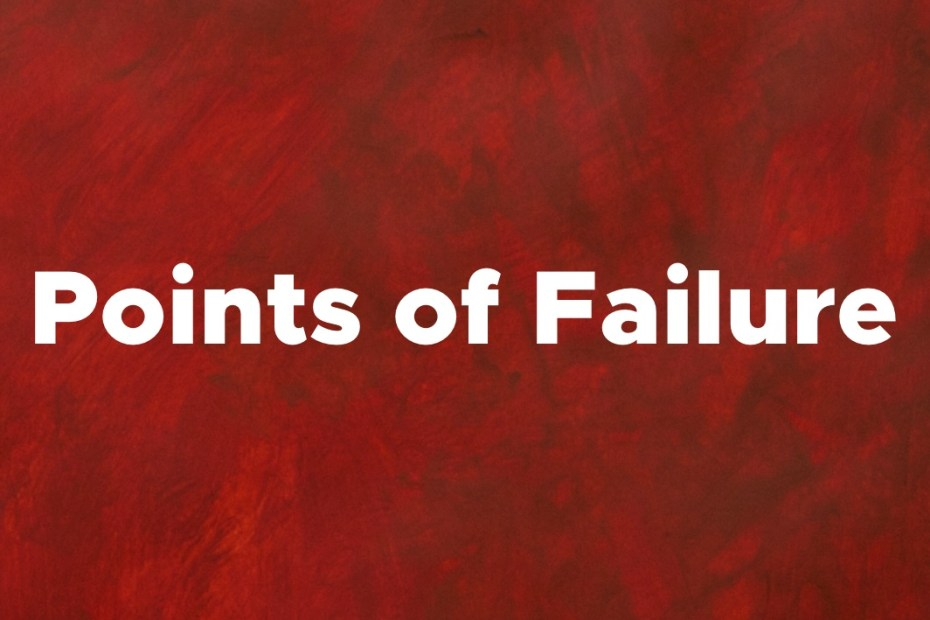 featured Points of Failure