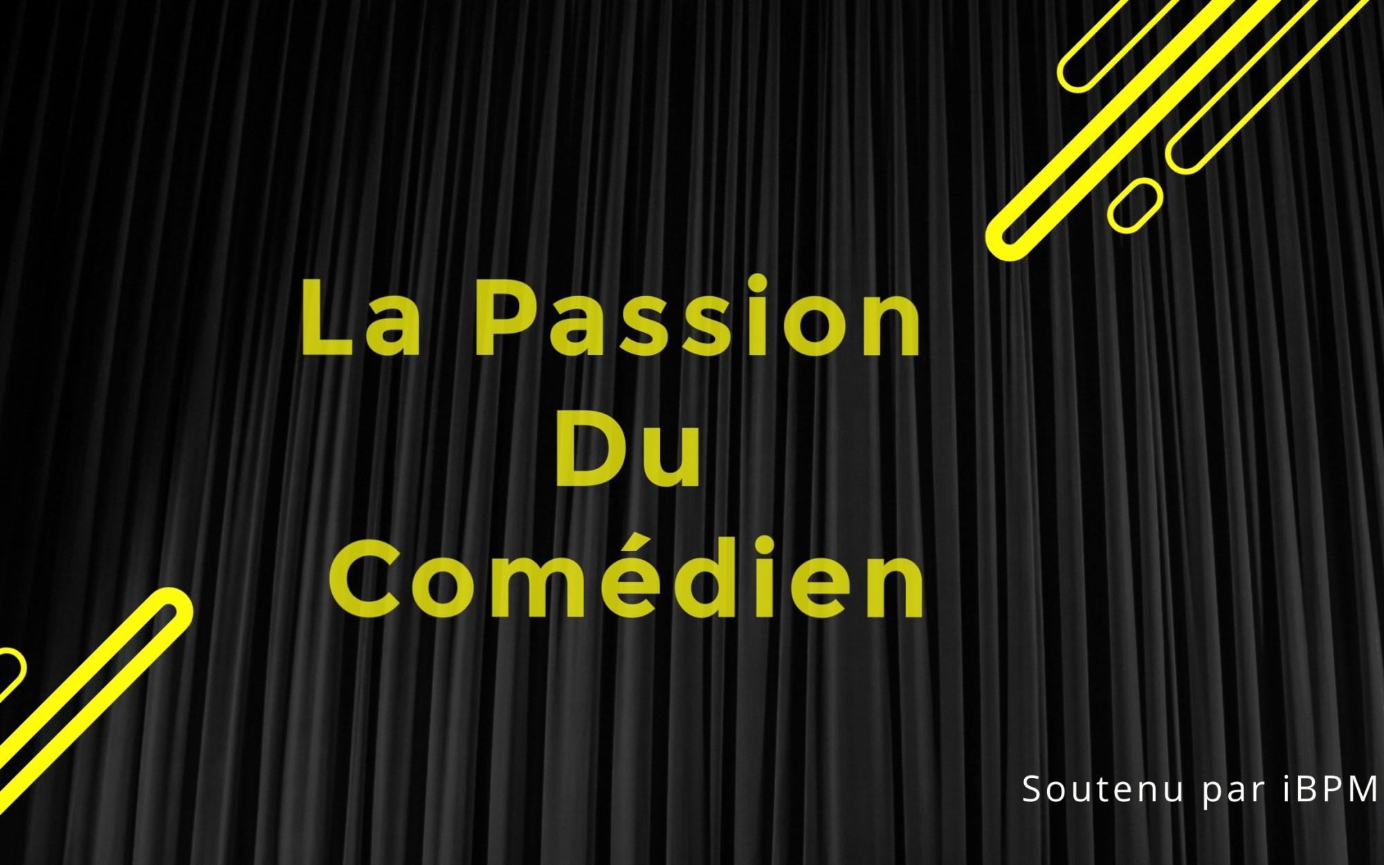 La passion du comédien - iBPM