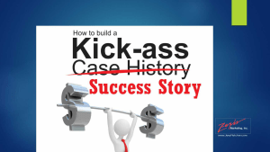 Kick-ass Case Histories in Video and Prin