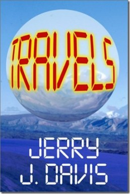 Travels, A Novel, by Jerry J. Davis