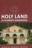 Holy Land: A Pilgrim's Handbook