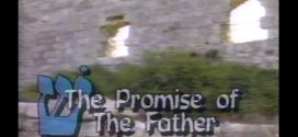 The Promise of the Father Television Series: Isaiah Series Parts 13 – 16
