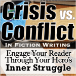 Crisis vs. Conflict in Fiction Writing