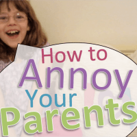 How to Annoy Your Parents
