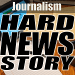 Hard News Story -- Journalism