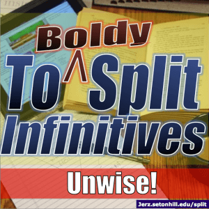 Split Infinitives: Unwise