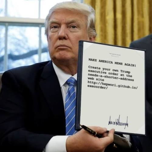 Make America Meme Again! Create your own Trump executive order.