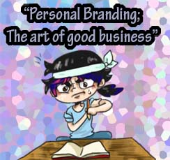"""""""Personal Branding; The art of good business"""""""
