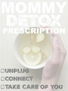 Mommy Detox Prescription