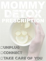 Mommy Detox Prescription