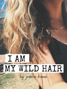 I Am My Wild Hair