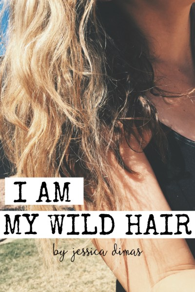 I Am My Wild Hair
