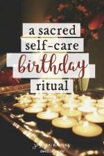 A Sacred Self-Care Birthday Ritual