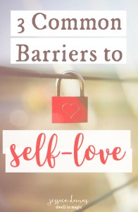 3 Common Barriers to Self-Love