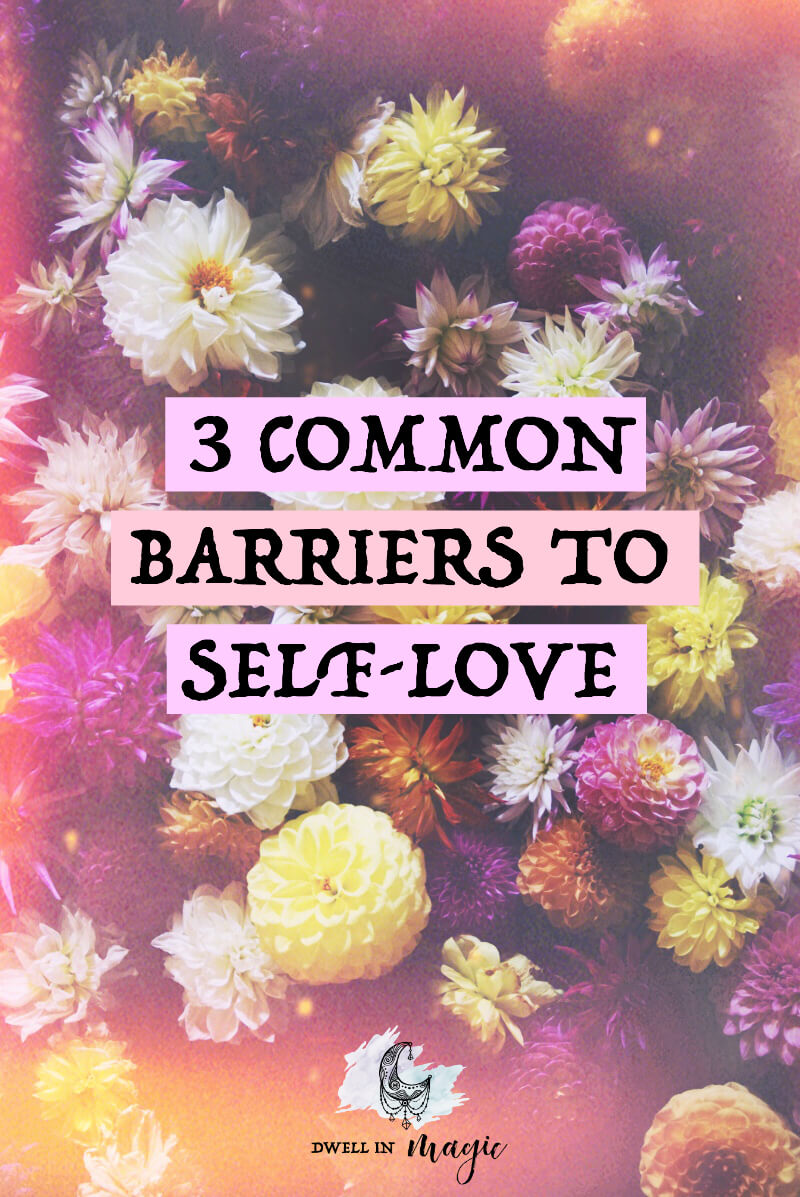 Three common barriers to self-love