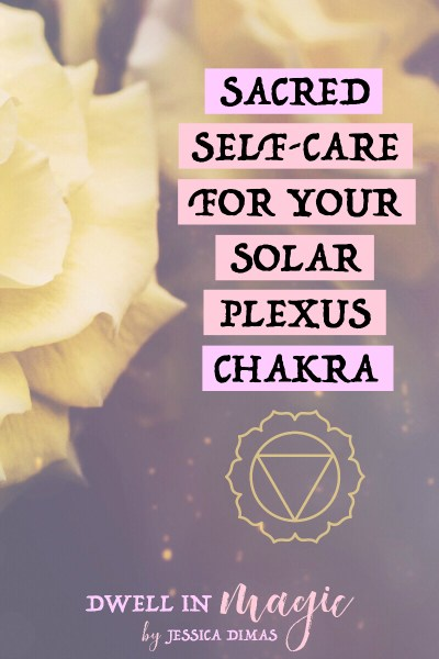 Sacred Self-Care for Your Solar Plexus Chakra