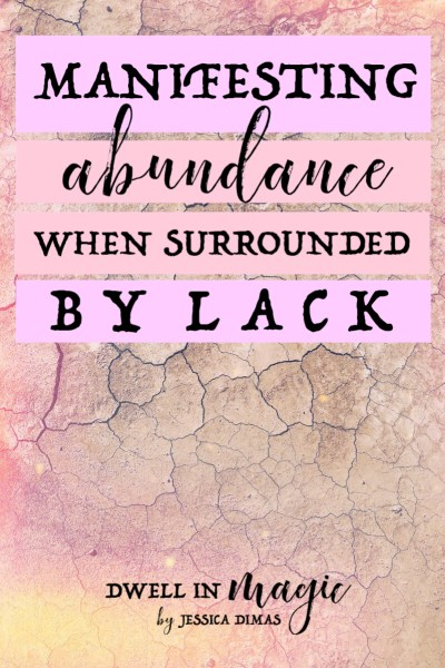 Manifesting and creating abundance when surrounded by lack. #lawofattraction #abundance #manifesting #manifestingtips #dwellinmagic