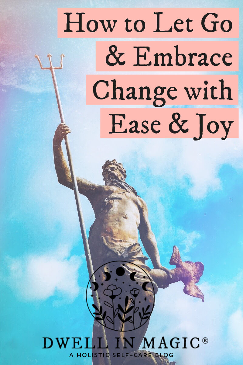 How to surrender and embrace change during times of intense change and upheaval.