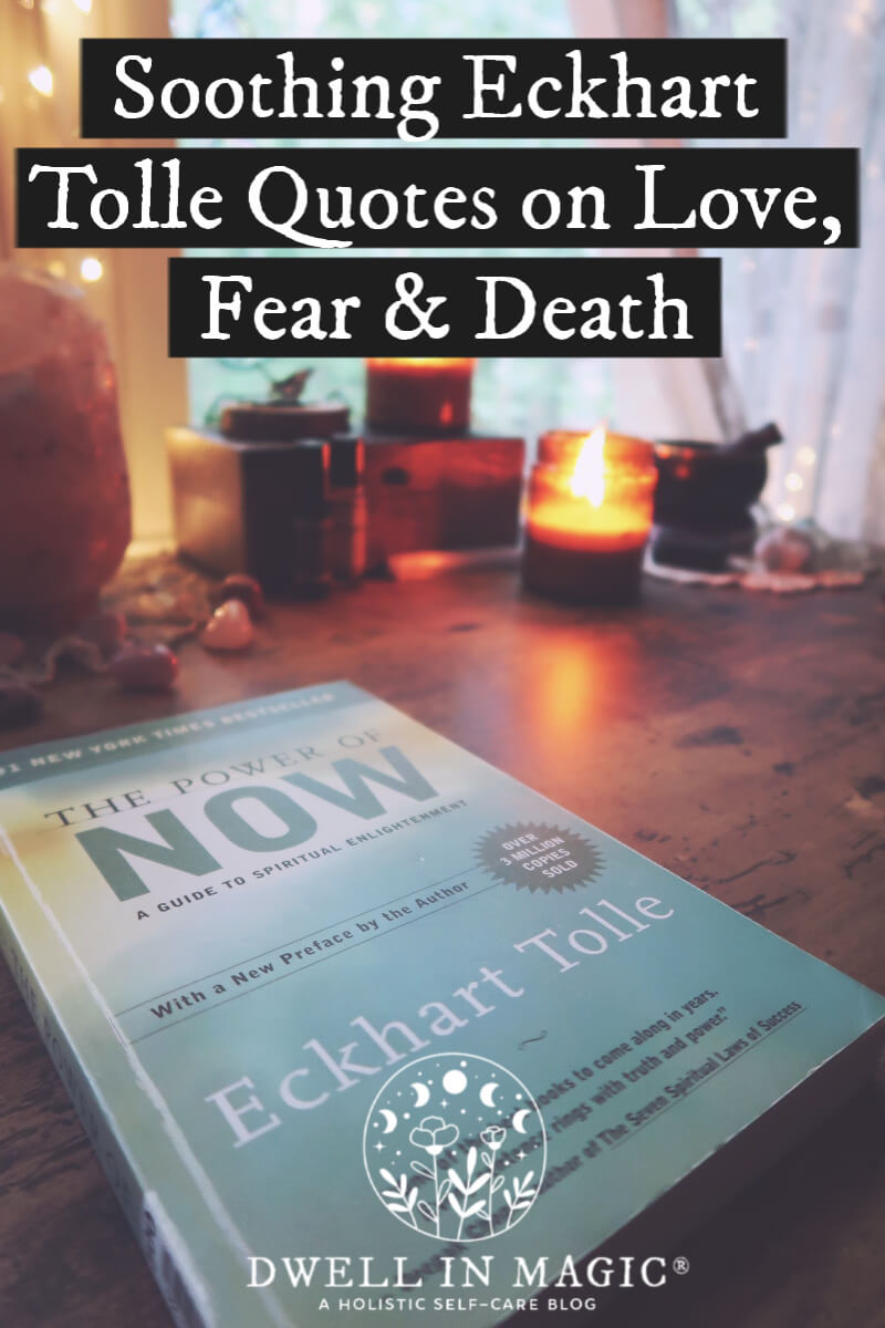 Soothing Eckhart Tolle quotes love, fear and death