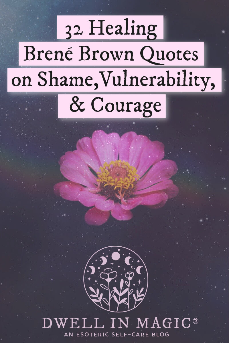 Brené Brown quotes on shame, vulnerability, and courage.