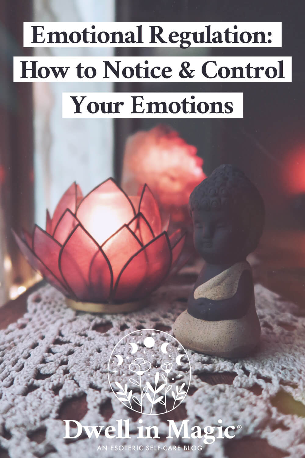 Emotional regulation: how to notice and gain control over your emotions