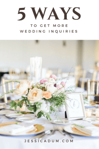5 Ways to Get More Wedding Inquiries | grow your wedding planning business, grow your wedding biz, wedding planner tips, business tips, ideal brides, ideal clients, wedding planner
